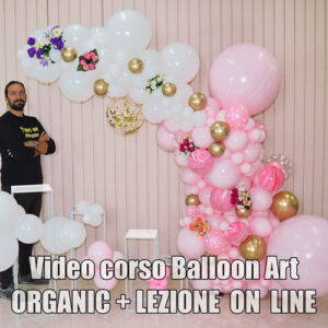 VIDEO CORSO BALLOON ART ORGANIC ON LINE