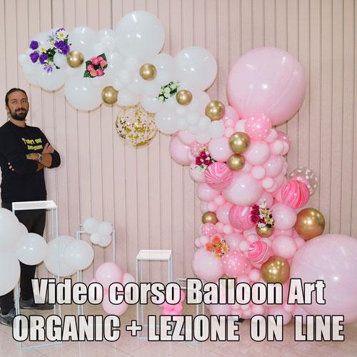 VIDEO CORSO BALLOON ART ORGANIC ON LINE