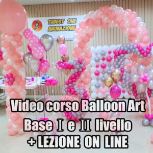 VIDEO CORSO BALLOON ART ON LINE